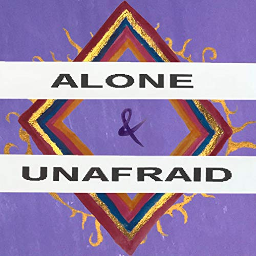 Alone & Unafraid