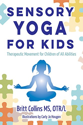 Sensory Yoga For Kids Therapeutic Movement For Children Of All Abilities