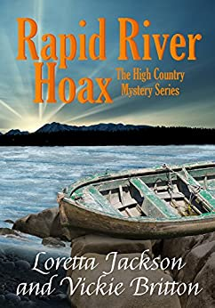 Rapid River Hoax (The High Country Mystery Series Book 8) by [Loretta Jackson, Vickie Britton]