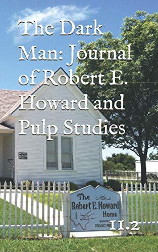 The Dark Man: Journal of Robert E. Howard and Pulp Studies (11.2)