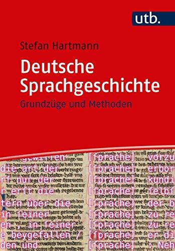 Deutsche Sprachgeschichte: Grundzüge und Methoden