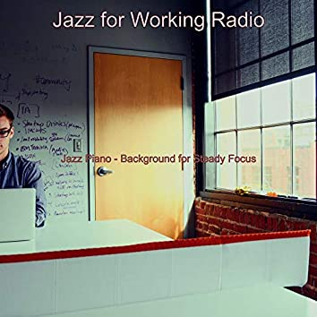 Jazz Piano - Background for Steady Focus