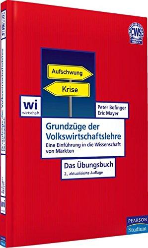 Grundzüge der Volkswirtschaftslehre - Das Übungsbuch: Eine Einführung in die Wissenschaft von Märkten (Pearson Studium - Economic VWL)