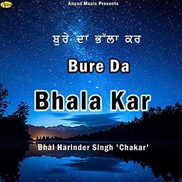 Bure Da Bhala Kar
