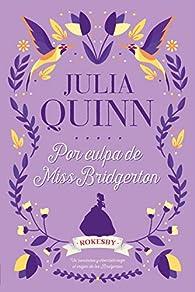 Por culpa de Miss Bridgerton par Julia Quinn