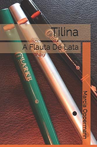 Tilina: A Flauta De Lata: Volume 3
