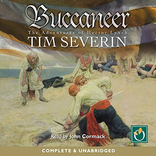 Buccaneer     A Hector Lynch Novel               By:                                                                                                                                 Tim Severin                               Narrated by:                                                                                                                                 John Cormack                      Length: 11 hrs and 58 mins     Not rated yet     Overall 0.0