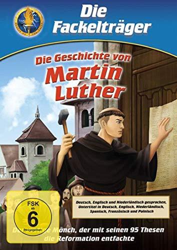 Die Geschichte von Martin Luther: Der mutige Mönch, der mit seinen 95 Thesen die Reformation entfachte