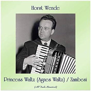 Princess Waltz (Agnes Waltz) / Zambesi [Remastered 2019]