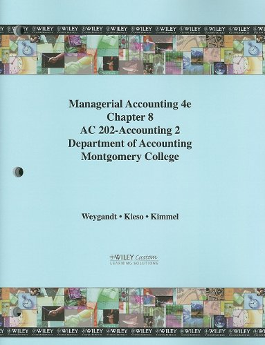 (WCS) Managerial Accounting: Tools for Business Decision-Making 4th Edition Chapter 8 for Montgomery College