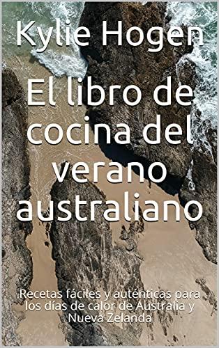 El libro de cocina del verano australiano: Recetas fáciles y