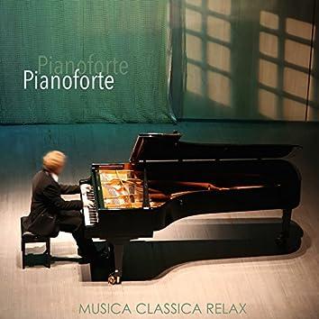 Pianoforte - Musica Classica Relax di Piano per Yoga e Rilassamento Profondo, Sottofondo Musicale per Meditare e Dormire
