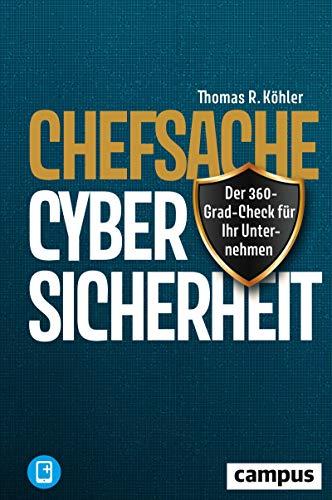 Chefsache Cybersicherheit: Der 360-Grad-Check für Ihr Unternehmen, plus E-Book...