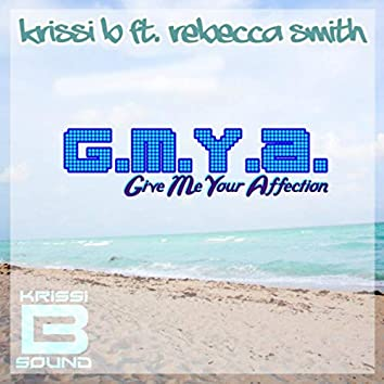 Give Me Your Affection (G.M.Y.A.)