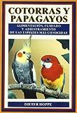 COTORRAS Y PAPAGAYOS (GUIAS DEL NATURALISTA-AVES EXÓTICAS-PERIQUITOS-CANARIOS)