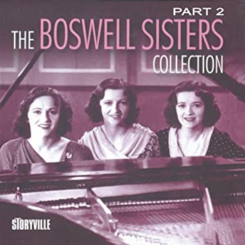 The Boswell Sisters Collection Pt. 2