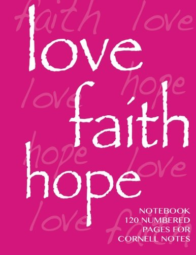 Love Hope Faith Notebook 120 Numbered Pages For Cornell Notes Notebook For Cornell Notes With Pink Cover