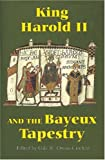 King Harold II and the Bayeux Tapestry (Pubns Manchester Centre for Anglo-Saxon Studies)