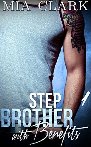 Stepbrother With Benefits 1 (Stepbrother With Benefits Series) (English Edition)