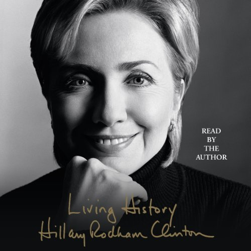 Living History                   By:                                                                                                                                 Hillary Rodham Clinton                               Narrated by:                                                                                                                                 Hillary Rodham Clinton                      Length: 6 hrs and 59 mins     9 ratings     Overall 4.3