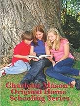Charlotte Mason's Original Home Schooling Series