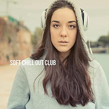 Soft Chill Out Club