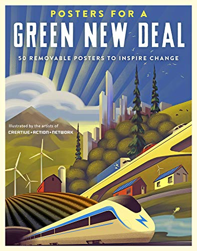Compare Textbook Prices for Posters for a Green New Deal: 50 Removable Posters to Inspire Change  ISBN 9781523511464 by Creative Action Network,Drummer, Demond