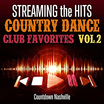 Streaming the Hits - Country Dance Club Favorites-Vol.2