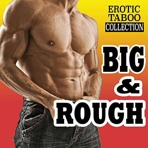 BIG & ROUGH (Erotic Stories Explicit Taboo Box Set Collection) (English Edition)