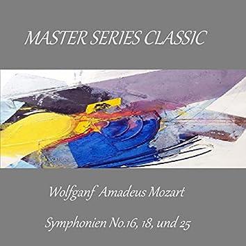 Master Series Classic - Wolfgang Amadeus Mozart - Symphonien No. 16, 18 und 25