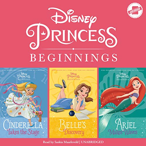 Page de couverture de Disney Princess Beginnings: Cinderella, Belle & Ariel