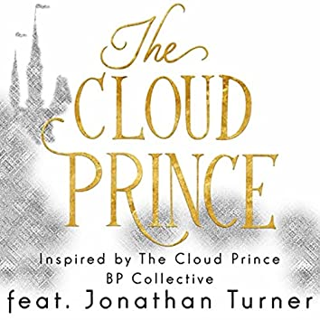 The Cloud Prince: Inspired by the Cloud Prince (feat. Jonathan Turner)