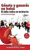 Ganate y Ganaras En Bolsa: El Exito Radica En Tu Interior (Plataforma Empresa) by Jose Antonio Madrigal(2011-01-09)