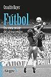 Fútbol: Una storia sociale del calcio argentino (Scritture resistenti) (Italian Edition)