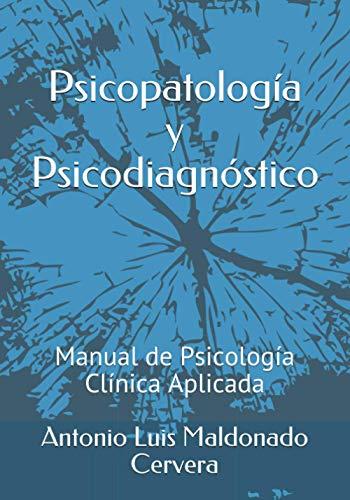 Psicopatología y Psicodiagnóstico: Manual de Psicología Clínica Aplicada (Spanish Edition)