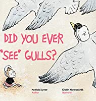 "Did You Ever ""See"" Gulls?"