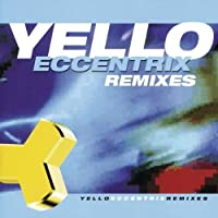 Eccentrix Remixes by Yello (2003-02-18)