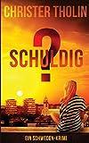 SCHULDIG?: Ein Schweden-Krimi (Die Stockholm Detektive, Band 4) von Tholin, Christer