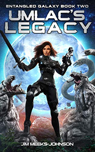 Umlac's Legacy: Rogues and Misfits (Entangled Galaxy Book 2)