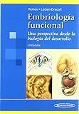 ROHEN:Embriolog'a Funcional 3a.Ed.: Una perspectiva desde la biología del desarrollo