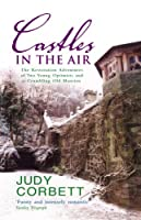 Castles in the Air: The Restoration Adventures of Two Young Optimists and a Crumbling Old Mansion by Judy Corbett(2005-01-01)