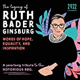 2022 The Legacy of Ruth Bader Ginsburg Wall Calendar: Her Words of Hope, Equality and Inspiration ― A yearlong tribute to the notorious RBG (12-Month Monthly Calendar)