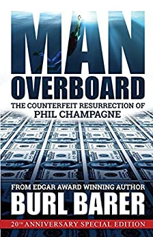 [Burl Barer]のMan Overboard: The Counterfeit Resurrection of Phil Champagne (English Edition)