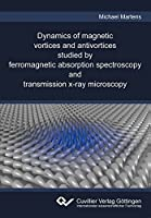 Dynamics of magnetic vortices and antivortices studied by ferromagnetic absorption spectroscopy and transmission x-ray microscopy