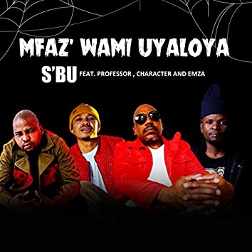 Umfaz'wam Uyaloya