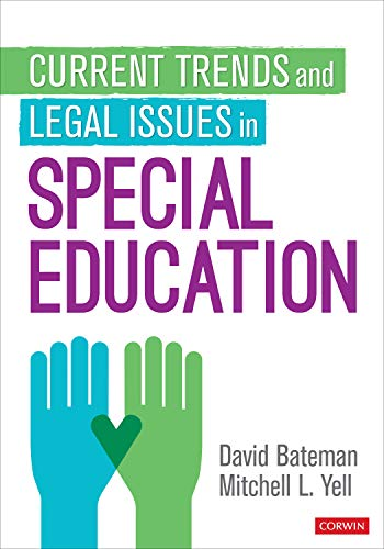 Compare Textbook Prices for Current Trends and Legal Issues in Special Education First Edition ISBN 9781544302003 by Bateman, David,Yell, Mitchell L.