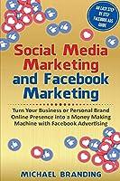 Social Media Marketing and Facebook Marketing