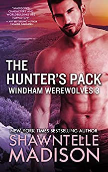 The Hunter's Pack: Part Three (Windham Werewolves Book 3) by [Shawntelle Madison]