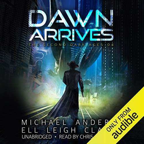 Dawn Arrives: The Second Dark Ages Series, Book 4