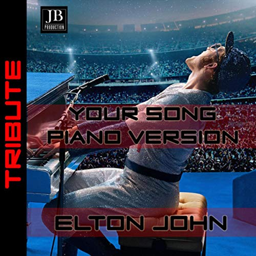 Your Song (Elton John Instrumental Piano Version)